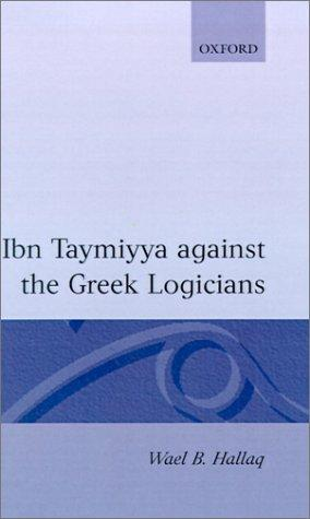 Ibn Taymiyya against the Greek logicians by Ibn Taymiyyah