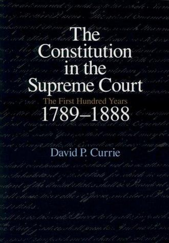 The Constitution in the Supreme Court by David P. Currie