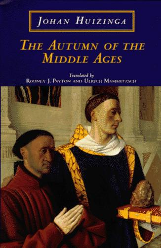 The autumn of the Middle Ages by Johan Huizinga