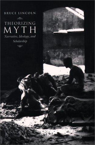 Image 0 of Theorizing Myth: Narrative, Ideology, and Scholarship