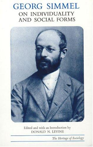 Georg Simmel on Individuality and Social Forms (Heritage of Sociology Series) by Georg Simmel