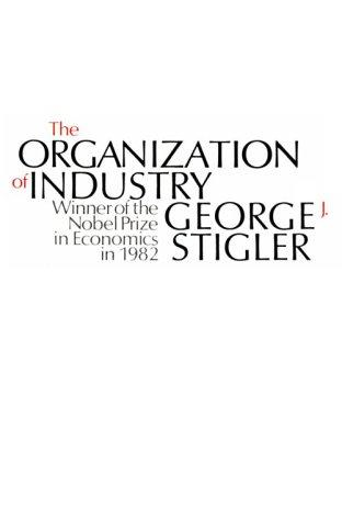The organization of industry by George J. Stigler