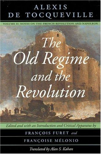 The Old Regime and the Revolution, Volume II by Alexis de Tocqueville