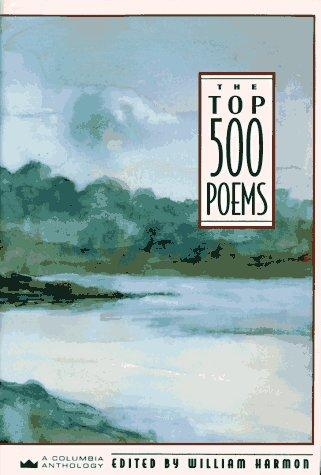 The Top 500 poems by edited by William Harmon.