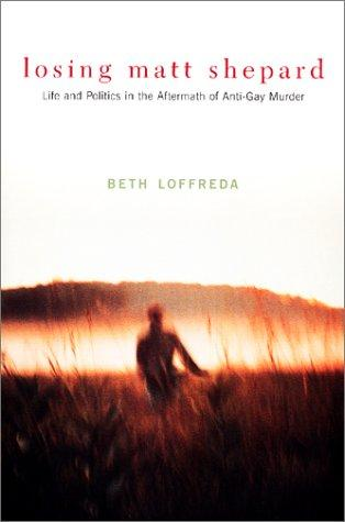 Losing Matt Shepard by Beth Loffreda
