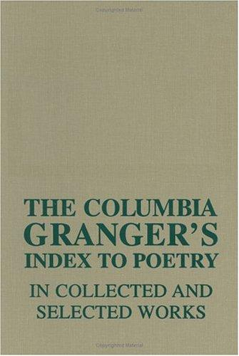 The Columbia Granger's index to poetry in collected and selected works by edited by Keith Newton.