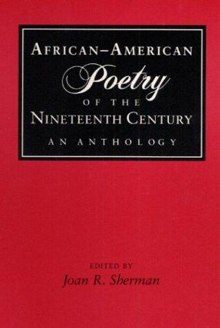 African-American Poetry of the Nineteenth Century by Joan R. Sherman