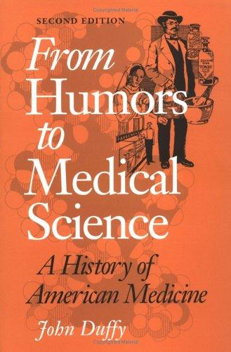 From humors to medical science by Duffy, John