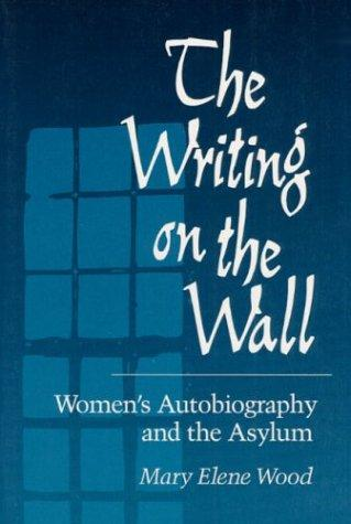 The writing on the wall by Mary Elene Wood