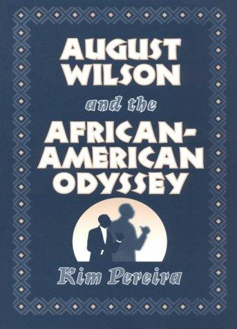 August Wilson and the African-American odyssey by Kim Pereira