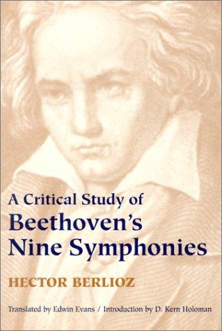 A Critical Study of Beethoven's Nine Symphonies