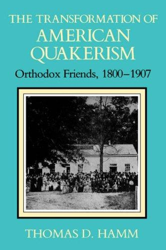 The Transformation of American Quakerism by Thomas D. Hamm