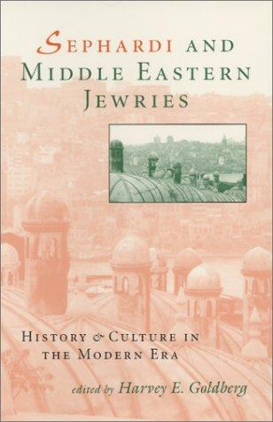 Sephardi and Middle Eastern Jewries by Harvey E. Goldberg