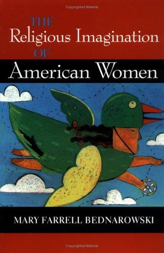 The Religious Imagination of American Women (Religion in North America) by Mary Farrell Bednarowski