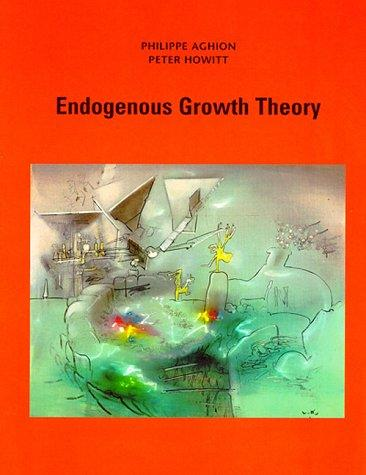 Endogenous growth theory by Philippe Aghion
