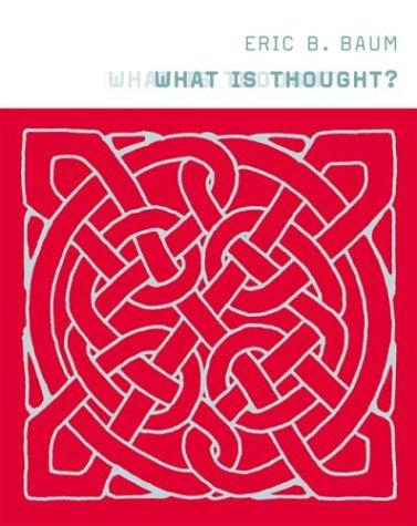What Is Thought? (Bradford Books) by Eric B. Baum