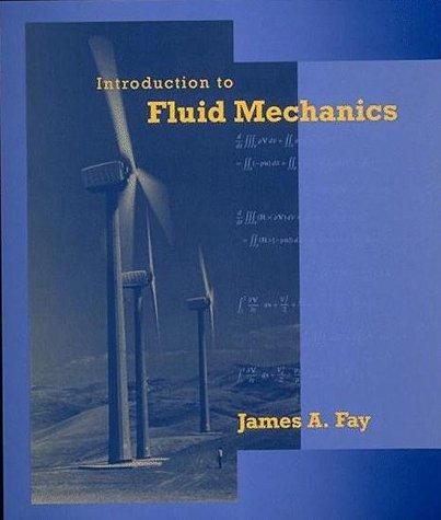 Introduction to fluid mechanics by James A. Fay