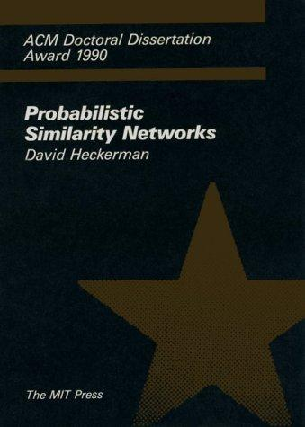 Probabilistic similarity networks by David E. Heckerman