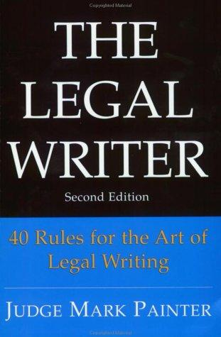 The Legal Writer by Judge Mark Painter