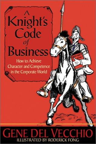 A knight's code of business by Gene Del Vecchio