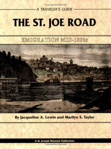 The St. Joe Road by Jacqueline A. Lewin; Marilyn S. Taylor