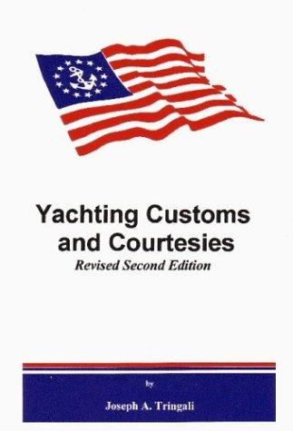 Yachting Customs and Courtesies by Joseph A. Tringali