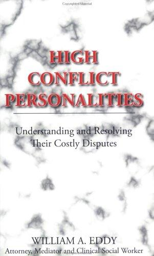 High Conflict Personalities by Bill Eddy