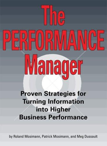 The Performance Manager by Roland Mosimann; Patrick Mosimann; and Meg Dussault