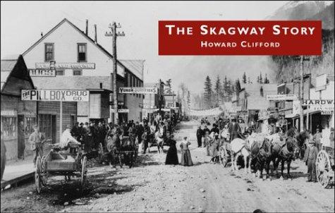 The Skagway Story