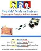 The Kids' Guide To Business by Jeff M. Brown
