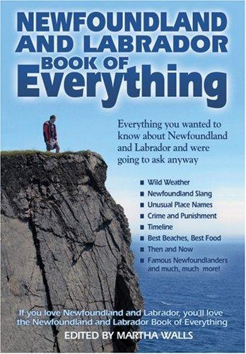 Newfoundland and Labrador Book of Everything by Martha Walls