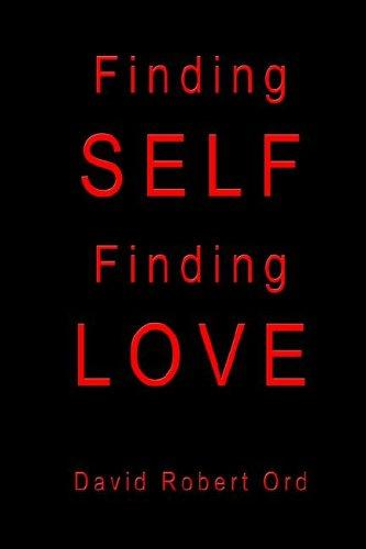 Finding Self Finding Love by David Robert Ord
