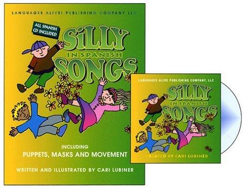 Silly Songs in Spanish, K-5 by Cari Lubiner
