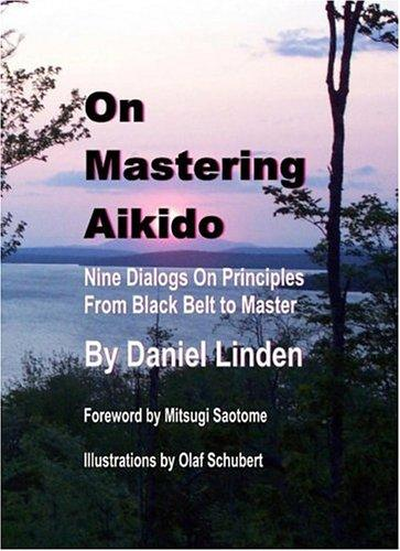 On Mastering Aikido by Daniel Linden