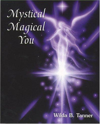 Mystical Magical You by Wilda B. Tanner