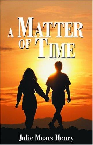 A Matter of Time by Julie Mears Henry