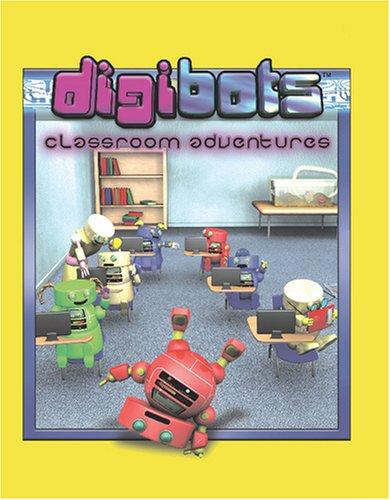 Digibots Classroom Adventures by Kimberly Holmes & Dyke Robinson