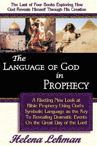 The Language of God in Prophecy, 4th in The Language of God Series (The Language of God) by Helena Lehman