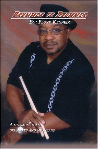 Drummer to Drummer by Floyd Kennedy Sr.