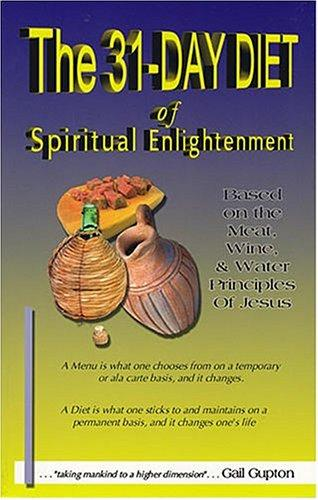 The 31-Day Diet of Spiritual Enlightenment by Gail L Gupton