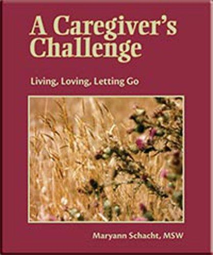 A Caregiver's Challenge by Maryann Schacht
