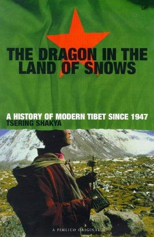 The dragon in the land of snows by Tsering Shakya.