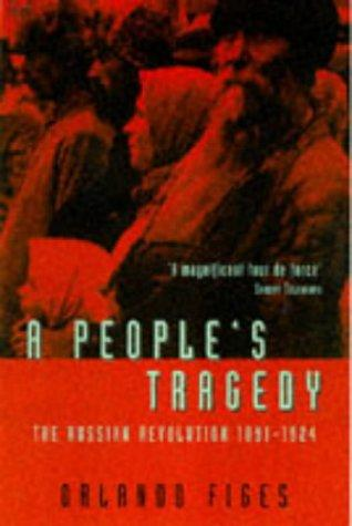 People's Tragedy, A by Orlando Figes