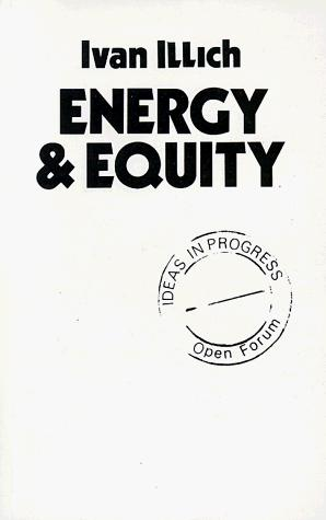 Energy and Equity (Ideas in Progress) by Ivan Illich