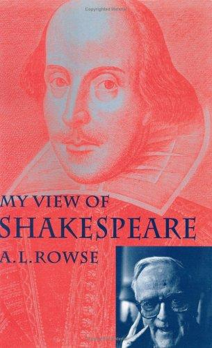 My View of Shakespeare by A.L. Rowse