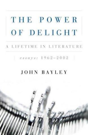 The Power of Delight by John Bayley