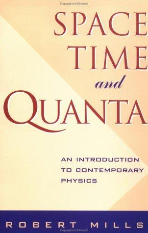 Space, time, and quanta by Mills, Robert