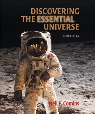 Discovering the Essential Universe by Neil F. Comins