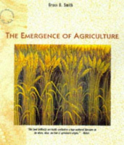"Emergence of Agriculture (""Scientific American"" Library) by Bruce D. Smith"
