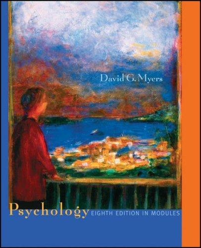 Psychology, Eighth Edition, in Modules by David G. Myers